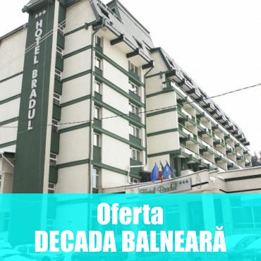 Hotel BRADUL - Oferta DECADA BALNEARA