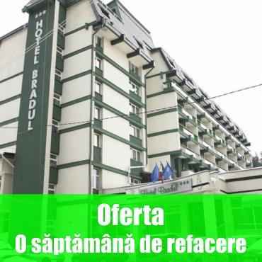Hotel BRADUL - O SAPTAMANA DE REFACERE